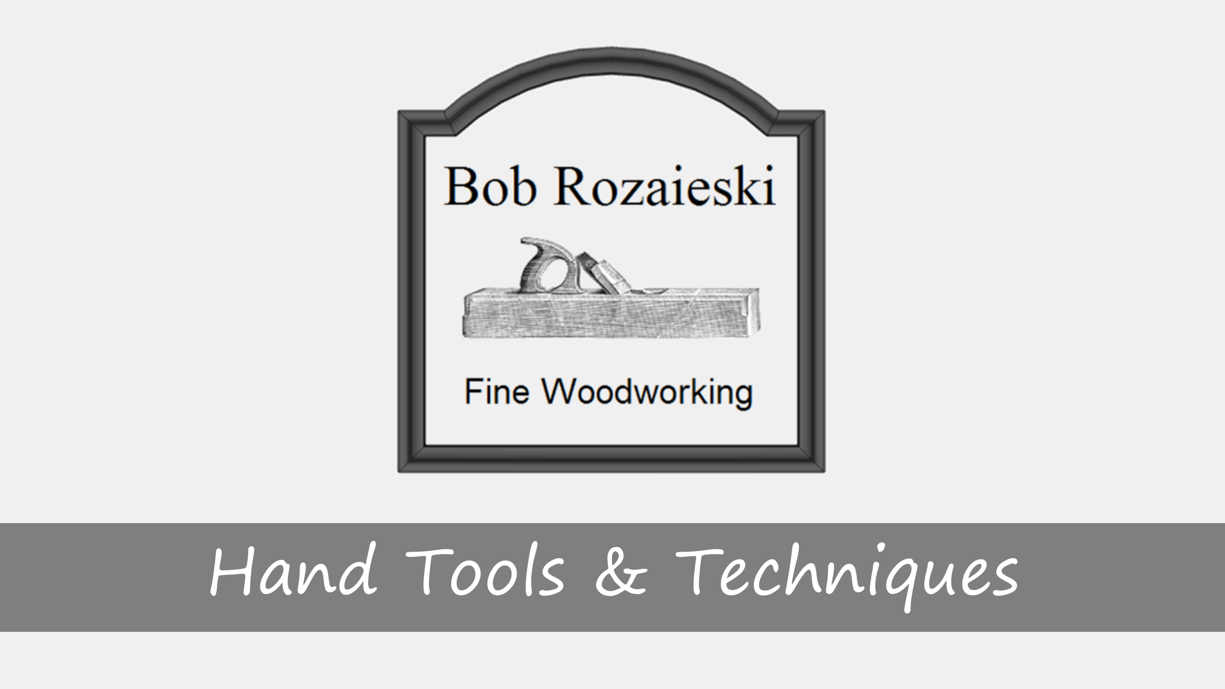 Hand Tools & Techniques Podcast